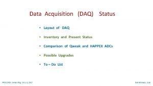 Data Acquisition DAQ Status Layout of DAQ Inventory