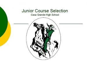 Junior Course Selection Casa Grande High School For