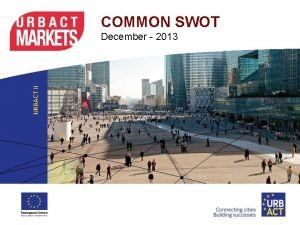 COMMON SWOT December 2013 Common SWOT This document