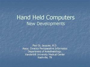 Hand Held Computers New Developments Paul St Jacques