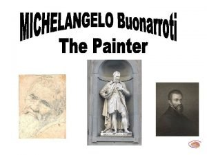 Michelangelo full name Michelangelo di Lodovico Buonarroti Simoni