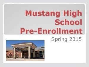 Mustang High School PreEnrollment Spring 2015 MHS 10