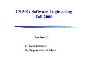CS 501 Software Engineering Fall 2000 Lecture 5