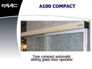 A 100 COMPACT True compact automatic sliding glass