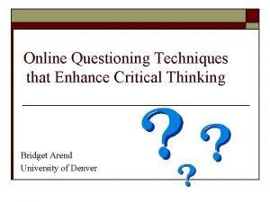 Online Questioning Techniques that Enhance Critical Thinking Bridget