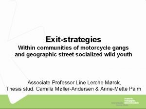 Exitstrategies Within communities of motorcycle gangs and geographic