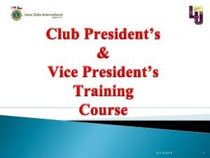 Club Presidents Vice Presidents Training Course 6132015 1