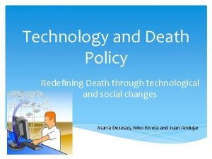 Technology and Death Policy Redefining Death through technological