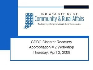 3 CDBG Disaster Recovery Appropriation 2 Workshop Thursday