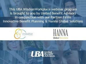 This UBA Wisdom Workplace webinar program is brought