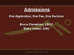 Admissions One Application One Fee One Decision Bruce