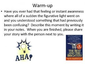 Warmup Have you ever had that feeling or