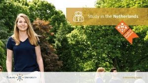 Study in the Netherlands Study in the Netherlands