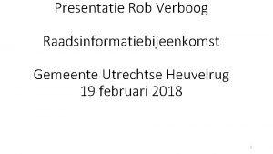 Presentatie Rob Verboog Raadsinformatiebijeenkomst Gemeente Utrechtse Heuvelrug 19