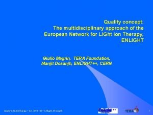 Quality concept The multidisciplinary approach of the European