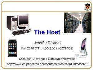 The Host Jennifer Rexford Fall 2010 TTh 1