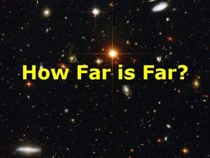 How Far is Far Distances in space are