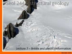 Geol 244 structural geology Lecture 7 Brittle and