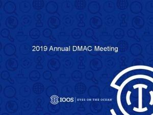 2019 Annual DMAC Meeting IOOS Program Office Updates