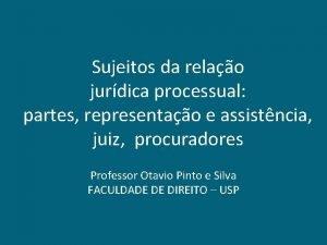 Sujeitos da relao jurdica processual partes representao e