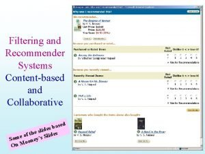 Filtering and Recommender Systems Contentbased and Collaborative sed