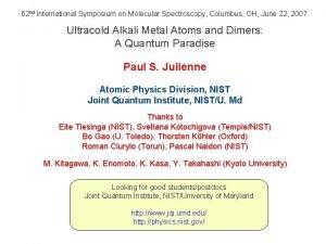 62 nd International Symposium on Molecular Spectroscopy Columbus