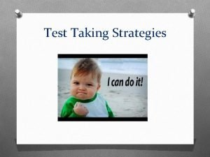 Test Taking Strategies Answer Every Question Educated Guess