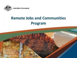 Remote Jobs and Communities Program Introduction New Remote