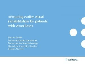 Ensuring earlier visual rehabilitation for patients with visual