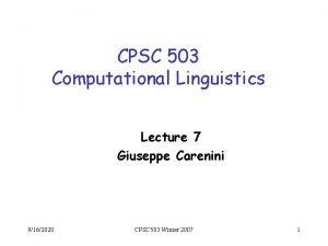 CPSC 503 Computational Linguistics Lecture 7 Giuseppe Carenini