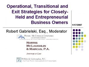 Operational Transitional and Exit Strategies for Closely Held