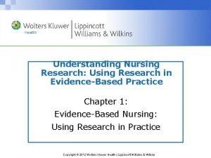 Understanding Nursing Research Using Research in EvidenceBased Practice