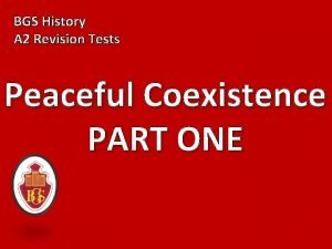 BGS History A 2 Revision Tests Peaceful Coexistence