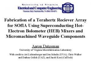 Fabrication of a Terahertz Reciever Array for SOf