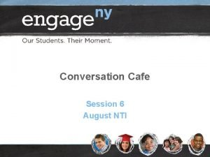 Conversation Cafe Session 6 August NTI Conversation Caf