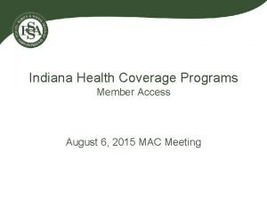 Indiana Health Coverage Programs Member Access August 6