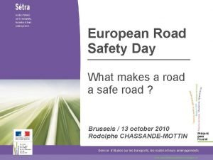 European Road Safety Day What makes a road