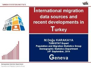 TURKISH STATISTICAL INSTITUTE International migration data sources and