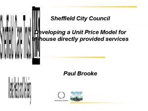 Sheffield City Council Developing a Unit Price Model