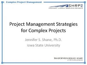 Complex Project Management Strategies for Complex Projects Jennifer
