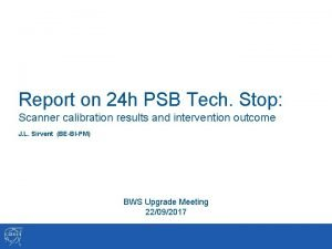 Report on 24 h PSB Tech Stop Scanner