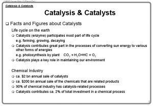 CH 4003 Lecture Notes 11 Erzeng Xue Catalysis