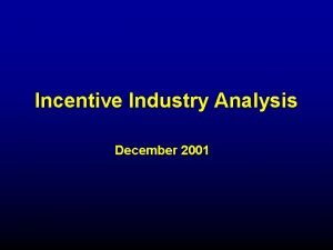 Incentive Industry Analysis December 2001 Industry Overview 2