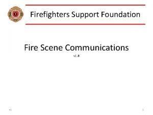 Firefighters Support Foundation Fire Scene Communications v 1