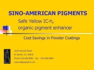 SINOAMERICAN PIGMENTS Safe Yellow ICh organic pigment enhancer