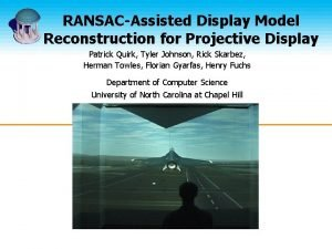 RANSACAssisted Display Model Reconstruction for Projective Display Patrick