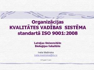 Organizcijas KVALITTES VADBAS SISTMA standart ISO 9001 2008