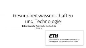Gesundheitswissenschaften und Technologie Eidgenssische Technische Hochschule Zrich Wer