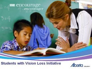 Students with Vision Loss Initiative Students with Vision