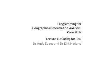 Programming for Geographical Information Analysis Core Skills Lecture